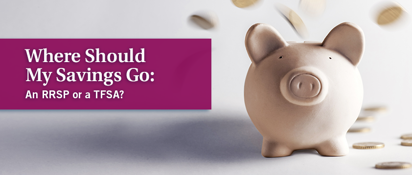 Where should my savings go: An RRSP or a TFSA?