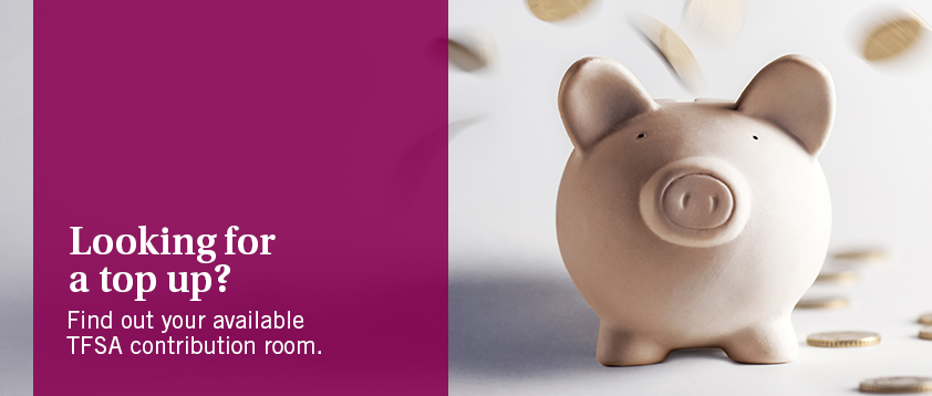 Looking to top up? Find out your available TFSA contribution room