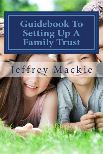 Guidebook To Setting Up A Family Trust